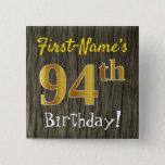 [ Thumbnail: Faux Wood, Faux Gold 94th Birthday + Custom Name Button ]