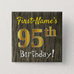 [ Thumbnail: Faux Wood, Faux Gold 95th Birthday + Custom Name Button ]