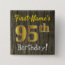 Faux Wood, Faux Gold 95th Birthday   Custom Name Pinback Button