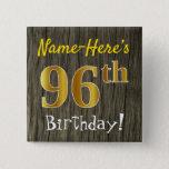 [ Thumbnail: Faux Wood, Faux Gold 96th Birthday + Custom Name Button ]