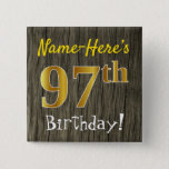 [ Thumbnail: Faux Wood, Faux Gold 97th Birthday + Custom Name Button ]
