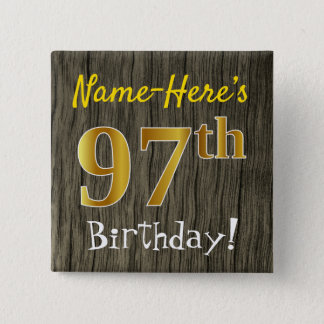 Faux Wood, Faux Gold 97th Birthday + Custom Name Pinback Button