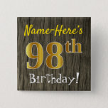 [ Thumbnail: Faux Wood, Faux Gold 98th Birthday + Custom Name Button ]