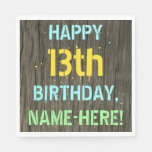 [ Thumbnail: Faux Wood, Painted Text Look, 13th Birthday + Name Napkin ]