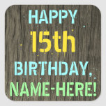 [ Thumbnail: Faux Wood, Painted Text Look, 15th Birthday + Name Sticker ]