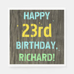 [ Thumbnail: Faux Wood, Painted Text Look, 23rd Birthday + Name Napkin ]