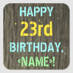 [ Thumbnail: Faux Wood, Painted Text Look, 23rd Birthday + Name Sticker ]