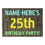 [ Thumbnail: Faux Wood, Painted Text Look, 25th Birthday + Name Invitation ]