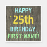 [ Thumbnail: Faux Wood, Painted Text Look, 25th Birthday + Name Napkin ]