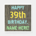 [ Thumbnail: Faux Wood, Painted Text Look, 39th Birthday + Name Napkin ]