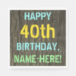 [ Thumbnail: Faux Wood, Painted Text Look, 40th Birthday + Name Napkin ]