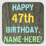 [ Thumbnail: Faux Wood, Painted Text Look, 47th Birthday + Name Sticker ]