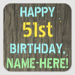 [ Thumbnail: Faux Wood, Painted Text Look, 51st Birthday + Name Sticker ]