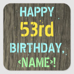 [ Thumbnail: Faux Wood, Painted Text Look, 53rd Birthday + Name Sticker ]