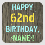 [ Thumbnail: Faux Wood, Painted Text Look, 62nd Birthday + Name Sticker ]