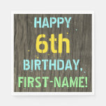 [ Thumbnail: Faux Wood, Painted Text Look, 6th Birthday + Name Napkin ]