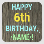 [ Thumbnail: Faux Wood, Painted Text Look, 6th Birthday + Name Sticker ]