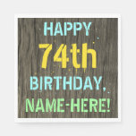 [ Thumbnail: Faux Wood, Painted Text Look, 74th Birthday + Name Napkin ]