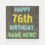 [ Thumbnail: Faux Wood, Painted Text Look, 76th Birthday + Name Napkin ]