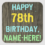 [ Thumbnail: Faux Wood, Painted Text Look, 78th Birthday + Name Sticker ]