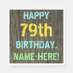 [ Thumbnail: Faux Wood, Painted Text Look, 79th Birthday + Name Napkin ]