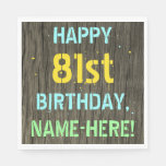 [ Thumbnail: Faux Wood, Painted Text Look, 81st Birthday + Name Napkin ]