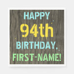 [ Thumbnail: Faux Wood, Painted Text Look, 94th Birthday + Name Napkin ]