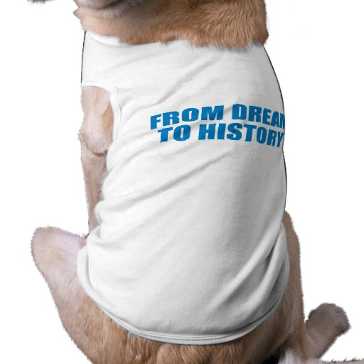 Favorable-Obama - del SUEÑO a la HISTORIA Camisetas Mascota