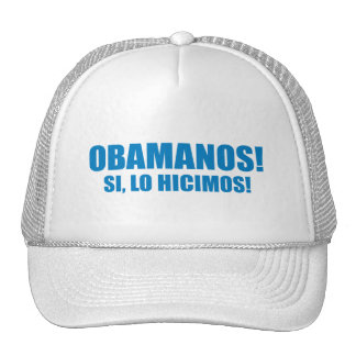 Favorable-Obama - OBAMANOS - SI LO HICIMOS Gorra