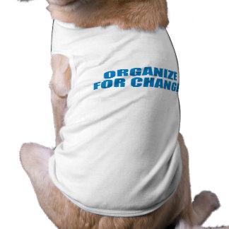 Favorable-Obama - ORGANICE PARA el CAMBIO Camisetas De Perrito