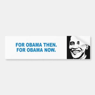 Favorable-Obama - PARA OBAMA ENTONCES. PARA OBAMA  Pegatina De Parachoque