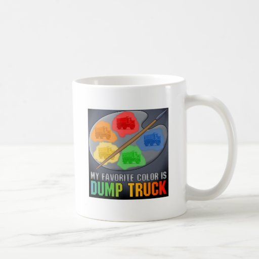 Favorite Color Is Highway Dump Truck Coffee Mug