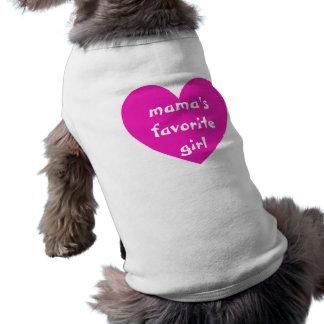 Favorite Girl de mamá Camiseta De Perro