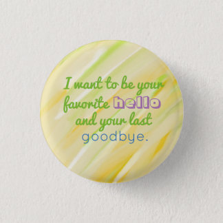 Favorite Hello and Last Goodbye Button