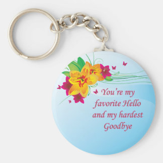 Favorite Hello Hardest Goodbye Keychain