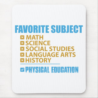 Favorite Subject- Physical Education Mouse Pad