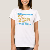 Favorite Subject- Physical Education T-Shirt