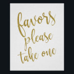 "Favors Please Take One Glitter 8x10 Wedding Sign<br><div class=""desc"">An elegant cutting edge wedding sign,  features the text &quot;Favors please take one &quot; in a extroverted script font,  the glitter texture adds a festive and glamorous touch. The background color can personalized according to your needs and preferences,  please contact me if you have any special request.</div>"