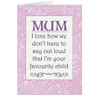 Favourite Child - Mother's Day Card