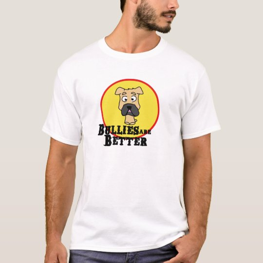 Fawn Bulldog/Mastiff (Bullies are Better) T-Shirt
