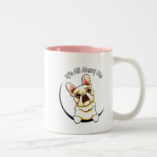 Fawn French Bulldog Its All About Me Two-Tone Coffee Mug