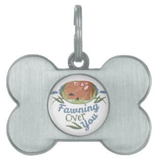 Fawning Over You Pet Tag
