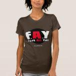 FAY! - F@#K ALL Yall!! Women's Shirts