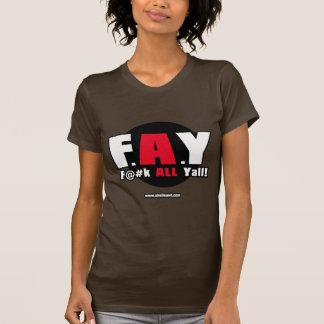 FAY! - F@#K ALL Yall!! Women's Tshirts
