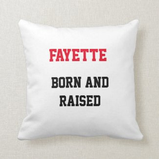 Fayette Born and Raised Throw Pillow