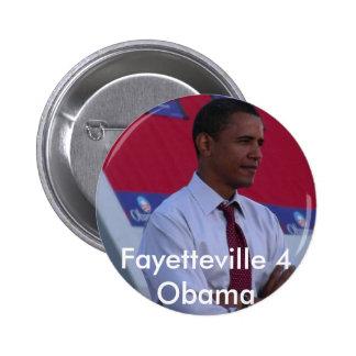 Fayetteville 4 Obama Pinback Button