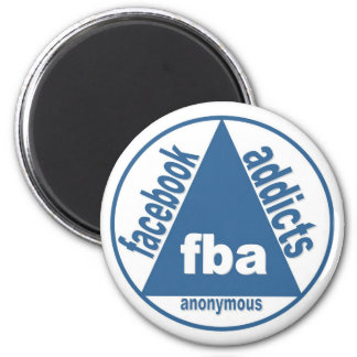 FBA:  Facebook Addicts Anonymous 2 Inch Round Magnet