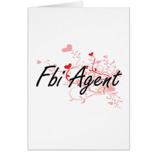 Fbi Agent Artistic Job Design with Hearts Greeting Card
