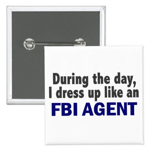 FBI Agent During The Day Pinback Button
