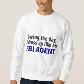 FBI Agent During The Day Pull Over Sweatshirt